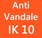 Anti Vandale IK 10